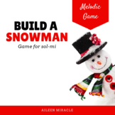 Build a Snowman Melodic Game {Sol-Mi}