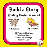 Build a Story ... WRITING CENTER ... Illustrations, Tips, Resources, Gr. 4-5