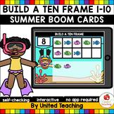 Build a Ten Frame 1-10 Boom Cards (Summer)