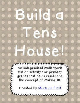 Build a Tens House! {Making 10}