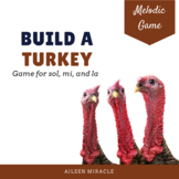 Build a Turkey Melodic Game {La}
