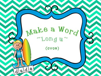 Build a Word LongVowel: U (cvce)