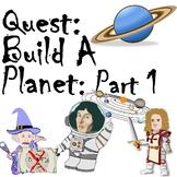 Bonus Quest: Build a Planet Part 1