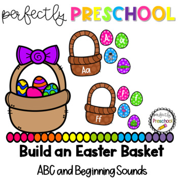 Build an Easter Basket Beginning Sounds and ABC