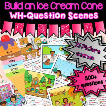 Build an Ice Cream WH-Question Picture Scenes - ASD, Pre-K, Speech Therapy