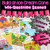 Build an Ice Cream WH-Question Picture Scenes - ASD, Pre-K