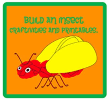 Build an Insect Craftivity and Printables