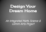 Build your Dream House - An Integrated Math, Science & Comm Arts Project