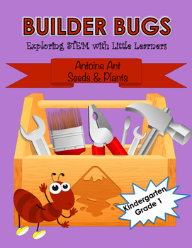 Builder Bugs: Exploring STEM with Little Learners (Seeds Plants)  Grades K & 1