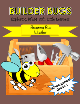 Builder Bugs: Exploring STEM with Little Learners (Weather)  Grades K & 1