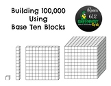 Building 100,000 Using Base Ten Blocks