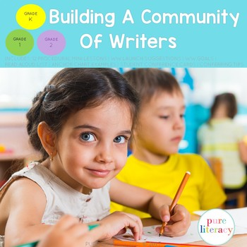 Building A Community of Writers K-2: Procedural Writing Workshop Mini-Lessons by Pure Literacy