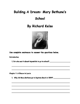 Building A Dream: Mary Bethune's School by Richard Kelso Comprehension Packet