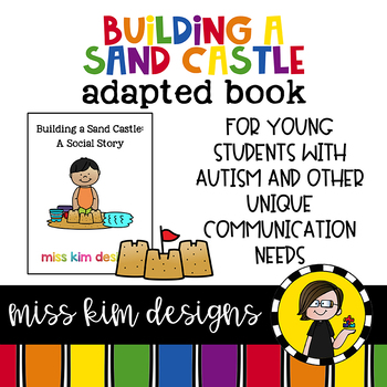 Building A Sand Castle: A Social Story Adapted Book for Special Education