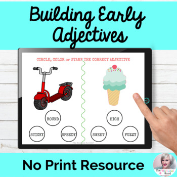 Using Early Adjectives Activity No Print Speech Therapy | Distance Learning