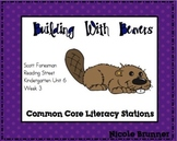 Building Beavers Reading Street Unit 6 Week 3 Common Core Literacy Stations