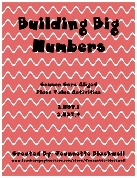 Building Big Numbers using Place Value  2.NBT.1 2.NBT.3