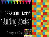 "Classroom Theme: ""Building Blocks"" {Editable Files Included!}"