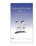 Building Blocks, Part 3: Adjectives & Adverbs—Student Guide