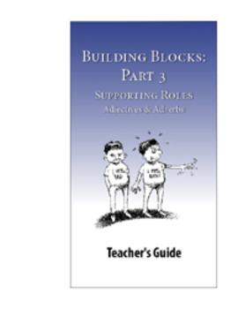 Building Blocks, Part 3: Adjectives & Adverbs—Teacher Guide