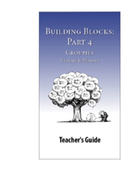 Building Blocks, Part 4: Clauses & Phrases—Teacher Guide