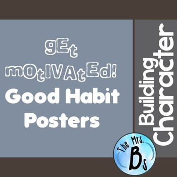Building Character - Get Motivated! Good Habit Posters