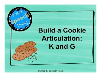 Building Cookies Articulation- K and G