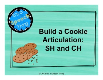Building Cookies Articulation- SH and CH