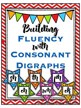Building Fluency with Consonant Digraphs