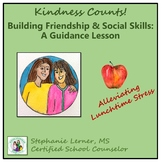 Kindness Counts! Building Friendship & Social Skills: A Guidance Lesson