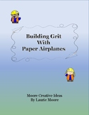 Building Grit With Paper Airplanes