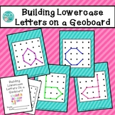 Building Lowercase Letters on a Geoboard Task Cards & Recording Booklet