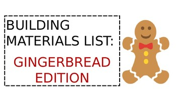 STEM: Building Materials List: Gingerbread Edition