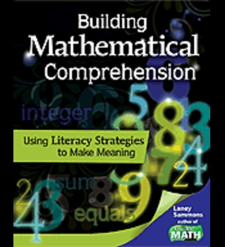 Building Mathematical Comprehension: Using Literacy Strategies to Make Meaning