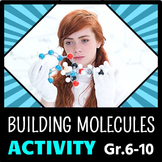 Building Molecules - Molecular Building Activity {Editable}