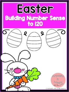 Building Number Sense to 120 Easter Themed Activities