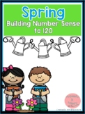 Building Number Sense to 120 Spring Themed Activities