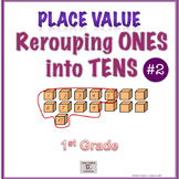 Building Place Value Concepts #2: Regrouping Ones into Tens
