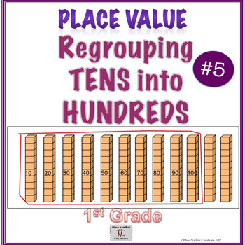 Building Place Value Concepts #5  Regrouping Tens into Hundreds