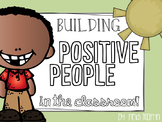Building Positive People in the Classroom