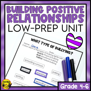 Building Positive Relationships Unit- Anti-Bullying and Friendship