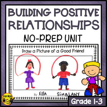 Building Positive Relationships Unit Anti-Bullying and Friendship