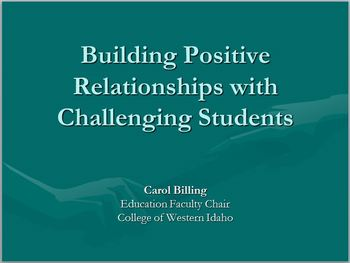 Building Positive Relationships with Challenging Students