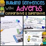 Building Sentences   Comparative & Superlative Adverbs