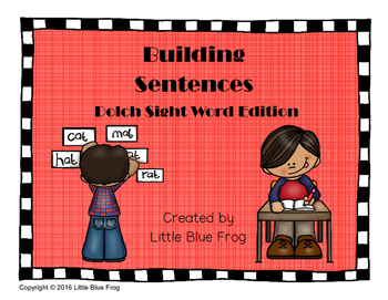 Building Sentences--Dolch Sight Word Edition