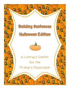 Building Sentences Halloween Reading and Writing Literacy Center / Station