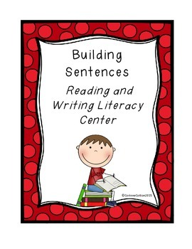Building Sentences Reading and Writing Literacy Station / Literacy Center