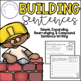 Building Sentences (Simple, Expanding, Rearranging, & Compound)