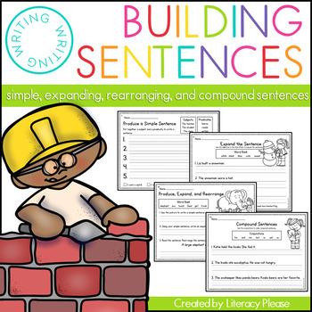 Building Sentences (Simple, Expanding, Rearranging, & Compound)