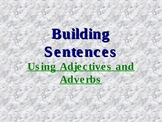 Building Sentences with Adjectives and Adverbs - Powerpoint